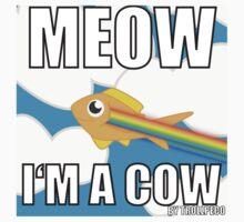 Meow I'm a cow by Raffael-Luca Fiedler