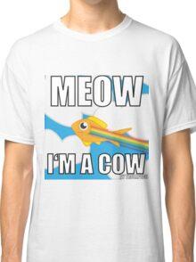 Meow I'm a cow Classic T-Shirt