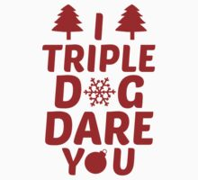 I Triple Dog Dare You by BrightDesign