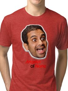 Master of none Tri-blend T-Shirt