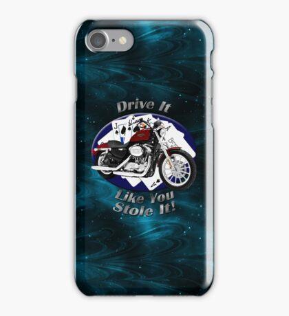 Harley Davidson Sportster Drive It Like You Stole It iPhone Case/Skin