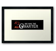 All Hail the Charter Framed Print