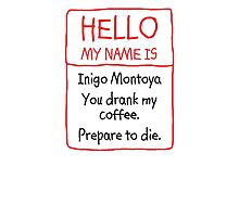 Inigo Montoya Coffee Prepare to Die by GreenTiger
