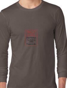 Inigo Montoya Coffee Prepare to Die Long Sleeve T-Shirt