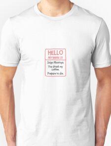 Inigo Montoya Coffee Prepare to Die T-Shirt