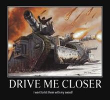 Drive Me Closer! I wish to Hit Them With My Sword by BSRs