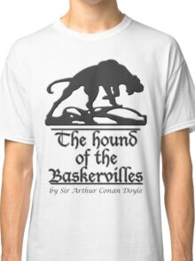 The hound of the Baskervilles Classic T-Shirt