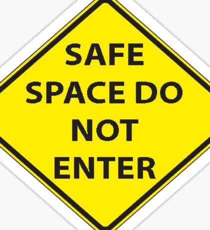 Safe Space Do Not Enter Sticker