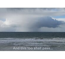 Stormcloud: And this too shall pass... Photographic Print