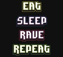 Eat Sleep Rave Repeat by viandree