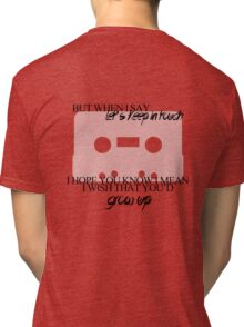 But When I Say Let's Keep in Touch Tri-blend T-Shirt