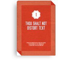 Commandment #1 of graphic design Canvas Print