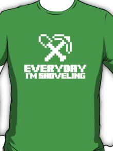 Every day I'm shoveling (white) T-Shirt
