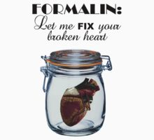 Formalin: Fix your broken heart by samohtbackwards