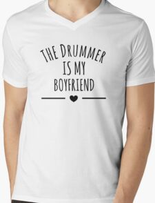 the drummer is my boyfriend Mens V-Neck T-Shirt