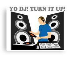 Yo DJ, Turn It Up Canvas Print