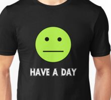 Have a day Unisex T-Shirt