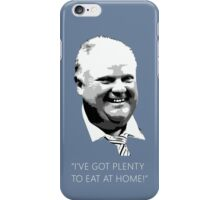 "Mayor Rob Ford- ""I've got enough to eat at home!"" (White Lettering) iPhone Case/Skin"