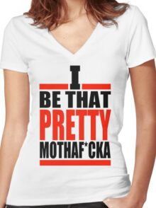 i be that pretty mother fuckin Women's Fitted V-Neck T-Shirt