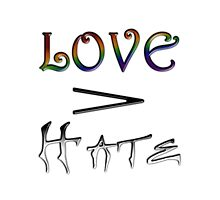 Love > Hate - LGBT Equality by LiveLoudGraphic