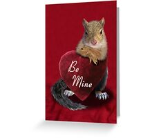 Be Mine Squirrel Greeting Card