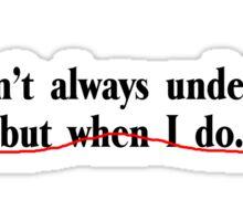 I don't always underline, but when I do Sticker