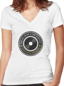 Real DJs Use Vinyl Women's Fitted V-Neck T-Shirt