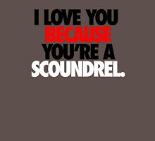 I LOVE YOU BECAUSE YOU'RE A SCOUNDREL. - Alternate Womens Fitted T-Shirt