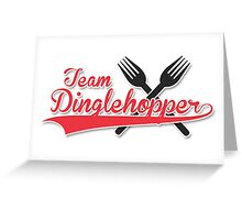 Team Dinglehopper Greeting Card