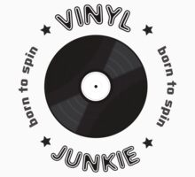 Vinyl Junkie - Born To Spin by raneman