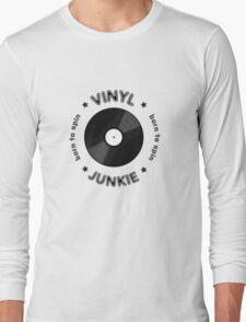 Vinyl Junkie - Born To Spin Long Sleeve T-Shirt