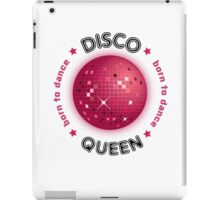 Disco Queen - Born to Dance iPad Case/Skin