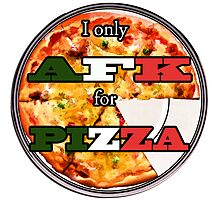 I only AFK for Pizza Photographic Print