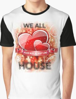 We All Love House - (House Music All Night Long) Grunge Graphic T-Shirt