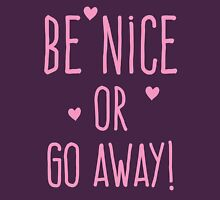 BE NICE OR GO AWAY!  Womens Fitted T-Shirt