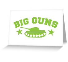 BIG GUNS with military tank weapon Greeting Card