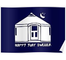 Happy Yurt Dweller (color choices 1 of 3) Poster