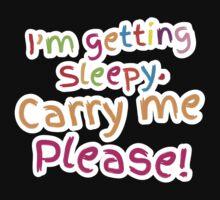 I'm getting SLEEPY carry me please! One Piece - Short Sleeve