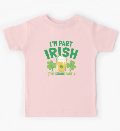 I'm PART Irish (the drunk part) with pint drink glass Kids Tee