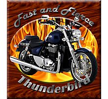 Triumph Thunderbird Fast and Fierce Photographic Print