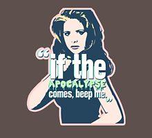 if the apocalypse comes beep me T-Shirt
