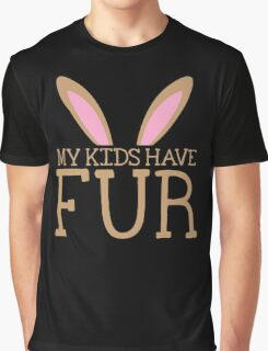 MY KIDS have fur cute bunny ears Graphic T-Shirt