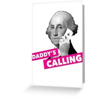 Hamilton - Daddy's Calling Greeting Card