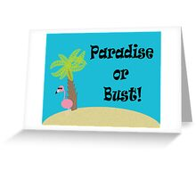 Flamingo Paradise or Bust Greeting Card