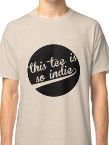 Very Indie T-Shirt Classic T-Shirt