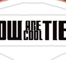 Doctor Who : Bow Ties Are Cool Sticker