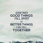 Good things fall apart by daanielasm