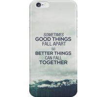 Good things fall apart iPhone Case/Skin