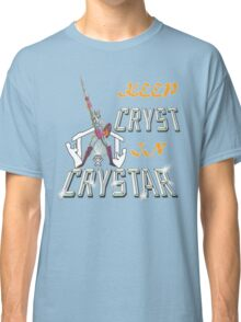 Keep CRYST In CRYSTAR Classic T-Shirt