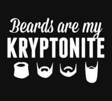 Beards Are My Kryptonite by TheDesignLush